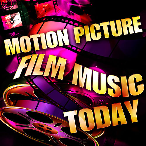 Motion Picture Film Music Today von Various Artists