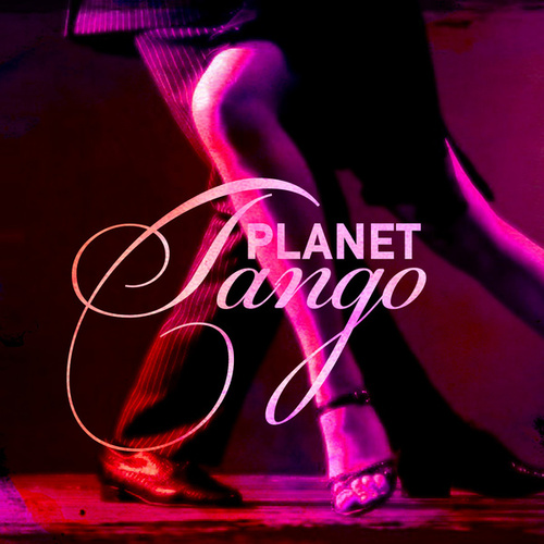 Planet Tango by Various Artists