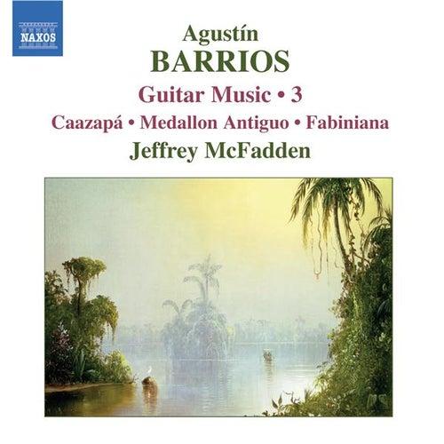 BARRIOS: Guitar Music Vol. 3 von Jeffrey McFadden