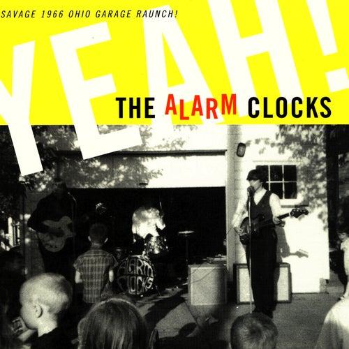 Yeah!: Savage 1966 Ohio Garage Raunch by The Alarm Clocks