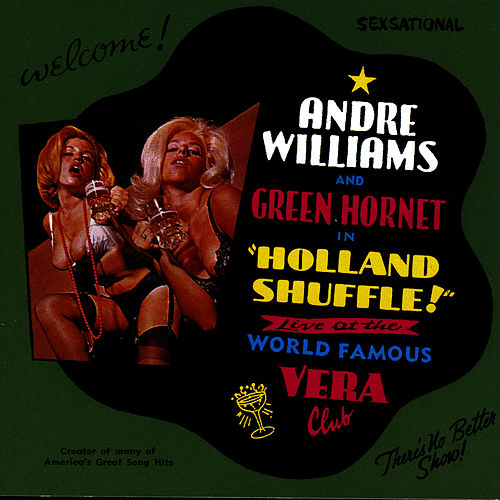 Holland Shuffle!: Live At The World Famous Vera Club de Andre Williams