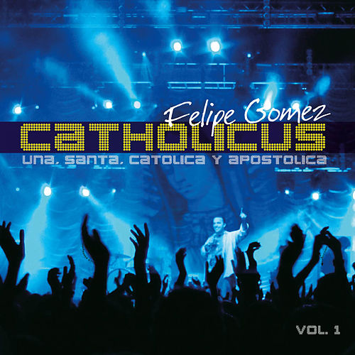 Catholicus, vol. 1 de Felipe Gomez