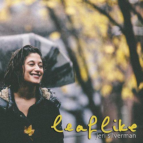 Leaflike by Jeri Silverman