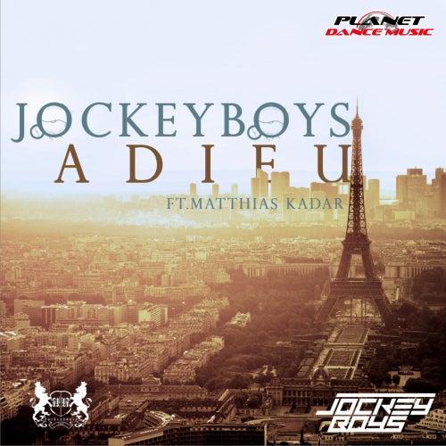 Adieu (feat. Matthias Kadar) by JockeyBoys