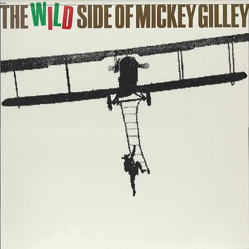 The Wild Side of Mickey Gilley by Mickey Gilley