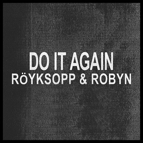 Do It Again von Röyksopp