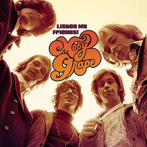 Listen My Friends! The Best Of Moby Grape de Moby Grape