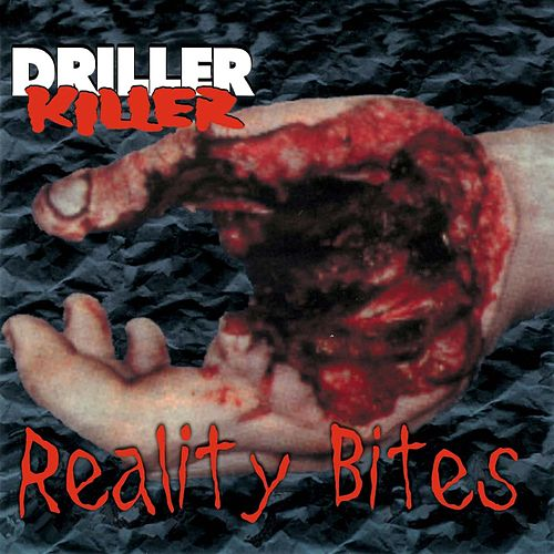 Reality Bites de Driller Killer