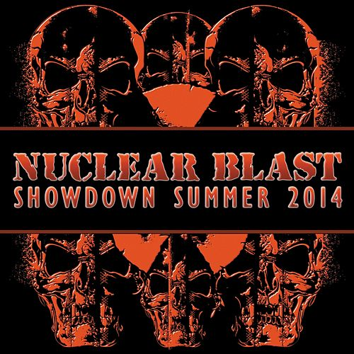 Nuclear Blast Showdown Summer 2014 by Various Artists