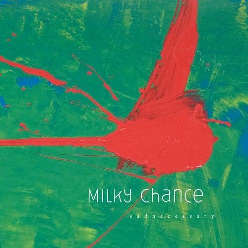 Sadnecessary von Milky Chance