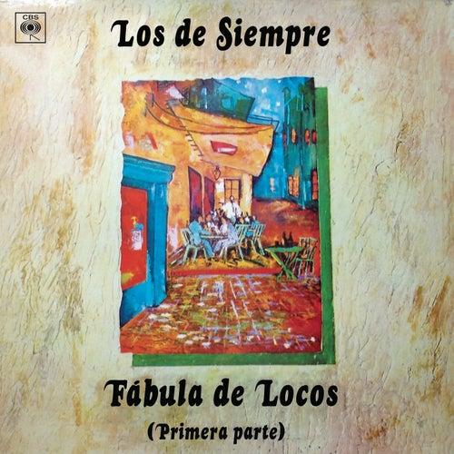 Fábula de Locos (Primera Parte) by Los De Siempre