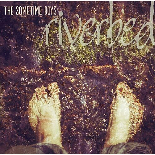 Riverbed de The Sometime Boys