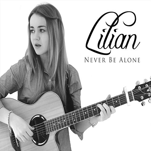 Never Be Alone by Lilian
