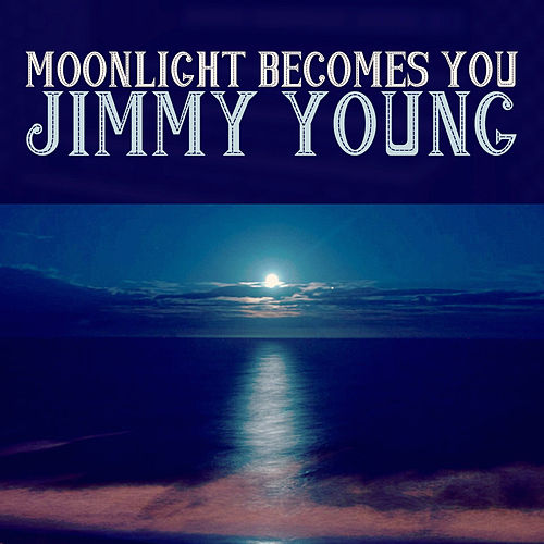 Moonlight Becomes You de Jimmy Young