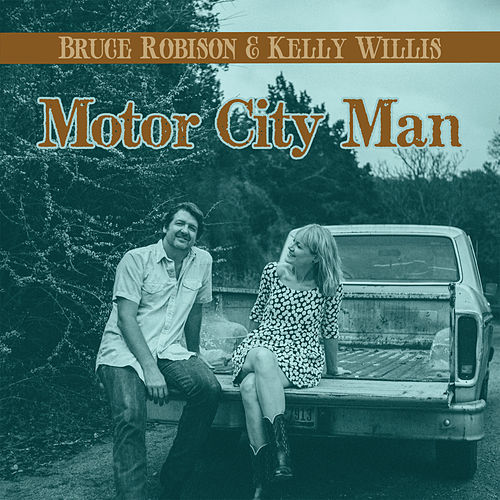 Motor City Man by Kelly Willis & Bruce Robison