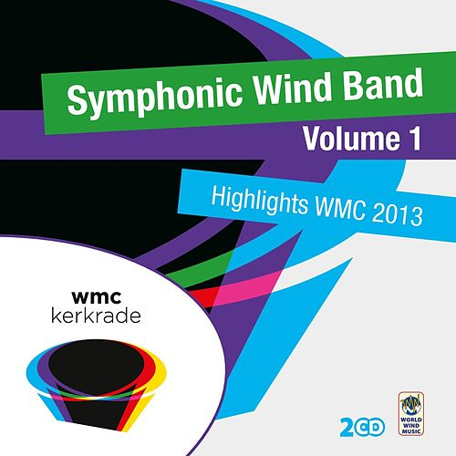 Highlights Wmc 2013 - Symphonic Wind Band 1 von Various Artists