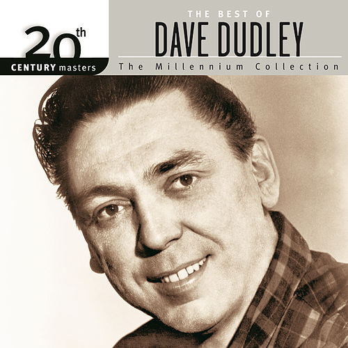 20th Century Masters: The Millennium Collection: Best Of Dave Dudley by Dave Dudley