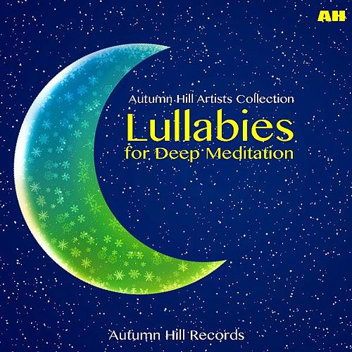 Lullabies for Deep Meditation von Lullabies for Deep Meditation