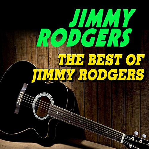 The Best of Jimmy Rodgers (Some of His Best Hits and Songs) von Jimmy Rodgers