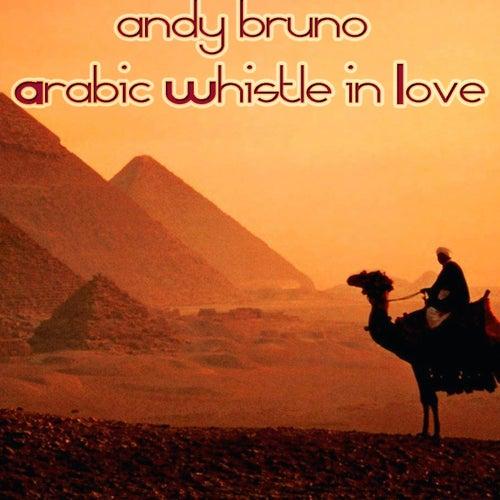 Arabic Whistle in Love (Love & Chill Version) di Andy Bruno