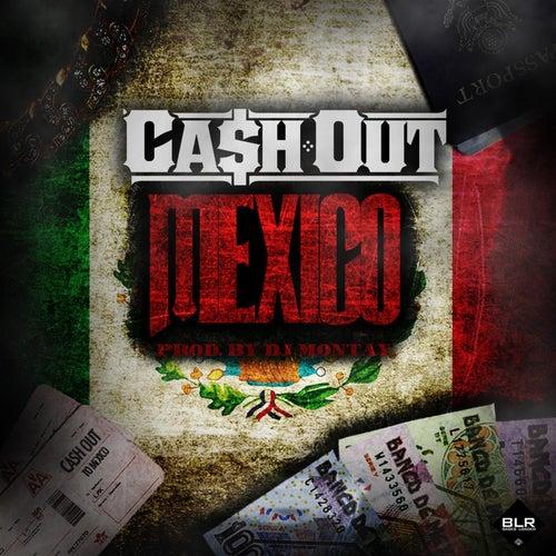 Mexico von Ca$h Out