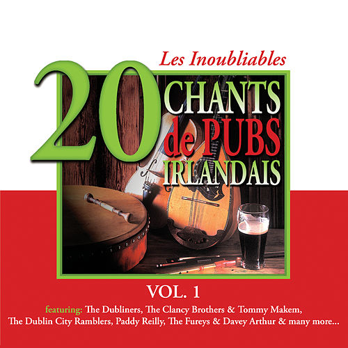 Les Inoubliables Chants des Pubs Irlandais, Vol. 1 - 20 Titres by Various Artists