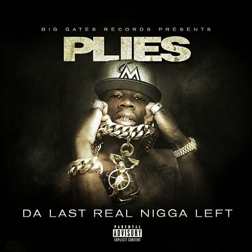 Da Last Real Nigga Left von Plies