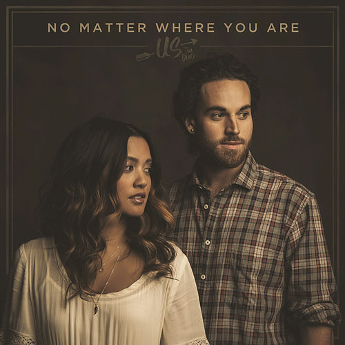 No Matter Where You Are von Us The Duo
