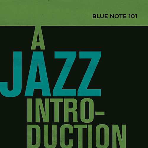 Blue Note 101: A Jazz Introduction de Various Artists