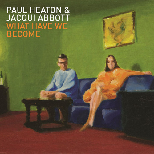 What Have We Become von Paul Heaton
