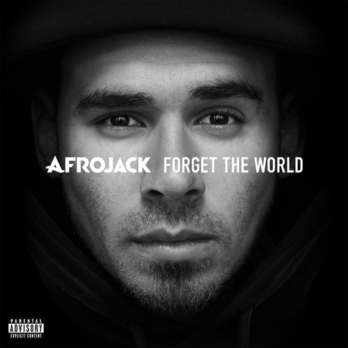 Forget The World van Afrojack