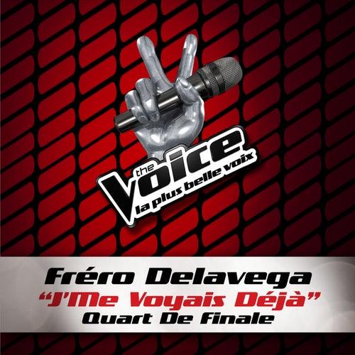 J'Me Voyais Déja - The Voice 3 de Fréro Delavega