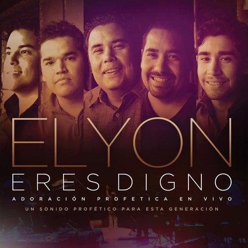Eres Digno by Elyon