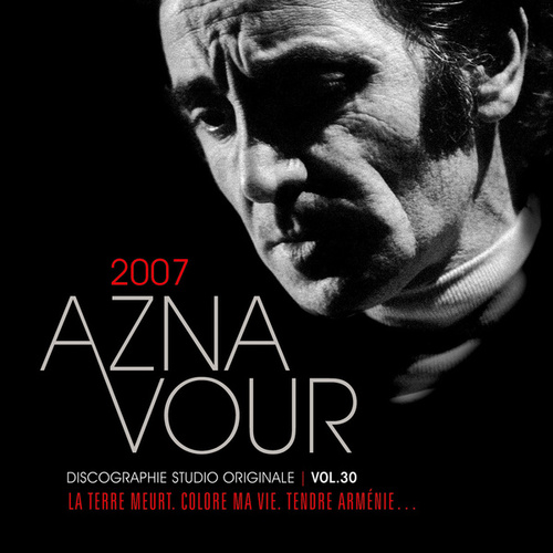 Vol.30 - 2007 Discographie Studio Originale de Charles Aznavour