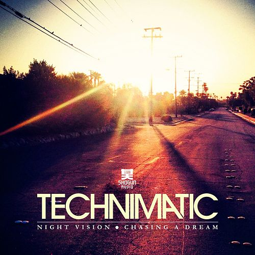 Night Vision / Chasing a Dream by Technimatic
