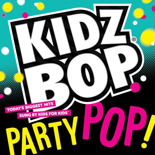 Kidz Bop Party Pop by KIDZ BOP Kids