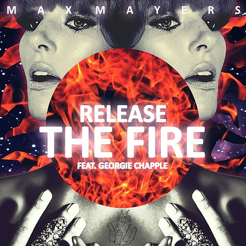 Release the Fire (Remix) by Max Mayers