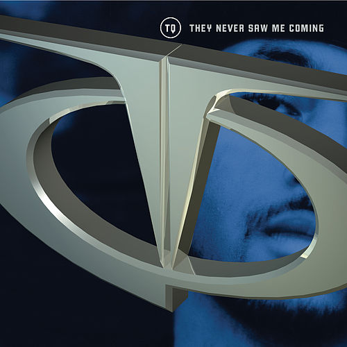 They Never Saw Me Coming by TQ