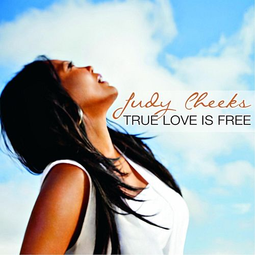 True Love Is Free de Judy Cheeks