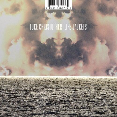 Life Jackets by Luke Christopher