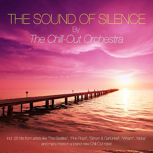The Sound of Silence von The Chill-Out Orchestra