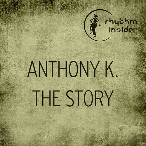 The Story by Anthony K