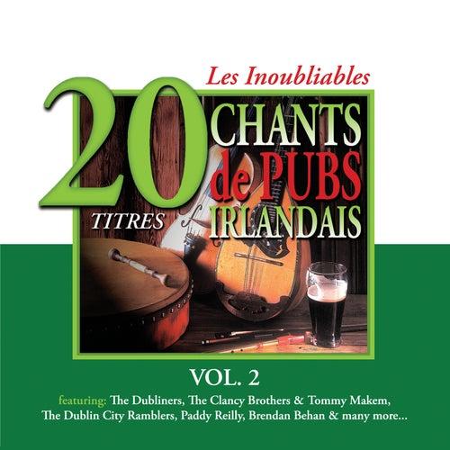 Les Inoubliables Chants des Pubs Irlandais, Vol. 2 - 20 Titres by Various Artists
