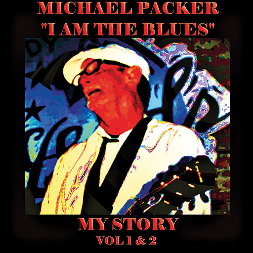 I Am the Blues - My Story, Vol. 1 & 2 by Various Artists