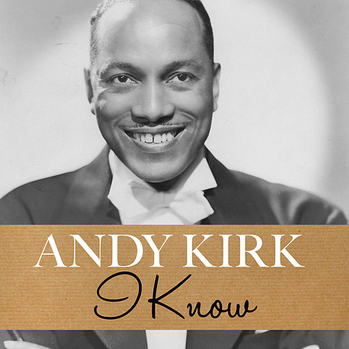 I Know by Andy Kirk