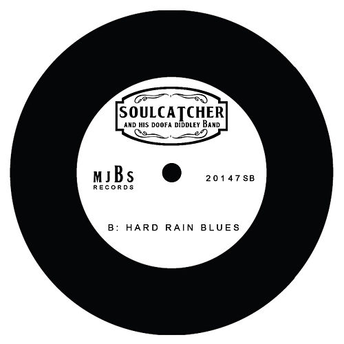 Hard Rain Blues de Soulcatcher