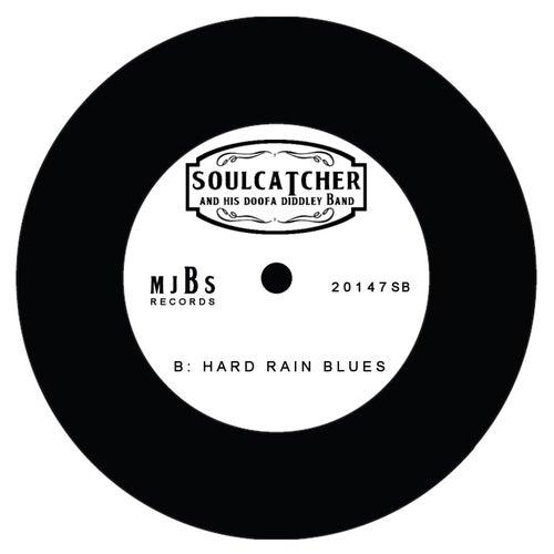 Hard Rain Blues de Soulcatcher