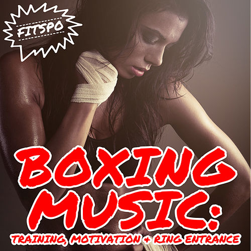 Boxing Music: Training, Motivation & Ring Entrance von Fitspo