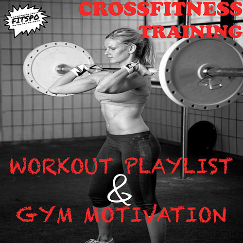 Crossfitness Training: Workout Playlist & Gym Motivation de Fitspo