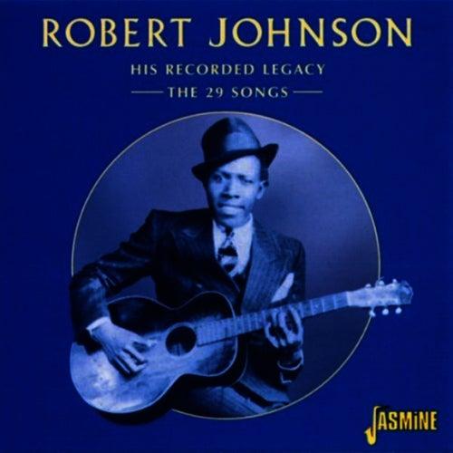 His Recorded Legacy: The 29 Songs de Robert Johnson